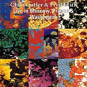 Live In Moscow, Prague and Washington by Chris Cutler