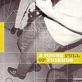 A House Full Of Friends de Various Artists