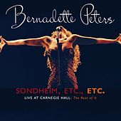 Sondheim, Etc., Etc. Bernadette Peters Live At Carnegie Hall (The Rest Of It) (Live) by Bernadette Peters