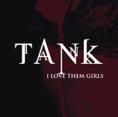 I Love Them Girls by Tank