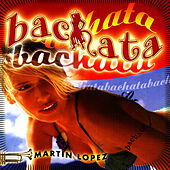BACHATA by Martin Lopez