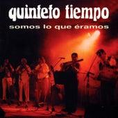 Somos Lo Que Eramos by Quinteto Tiempo