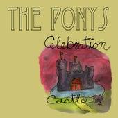 Celebration Castle by The Ponys
