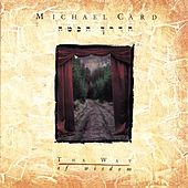 The Way of Wisdom by Michael Card