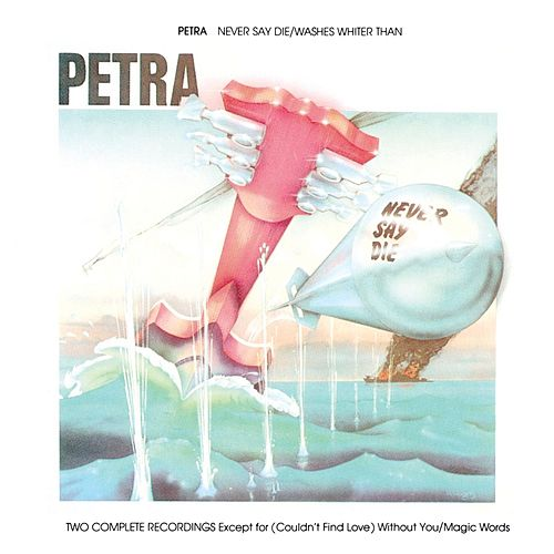 Never Say Die by Petra