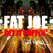Get It Poppin' by Fat Joe