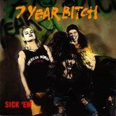 Sick'em by 7 Year Bitch