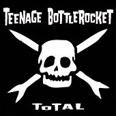 Total de Teenage Bottlerocket