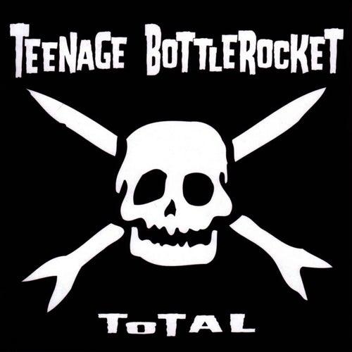 Total by Teenage Bottlerocket