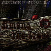 Among The Trees von Arrested Development
