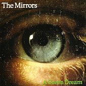 A Green Dream by The Mirrors
