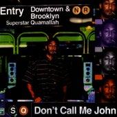 Don't Call Me John de Superstar Quamallah