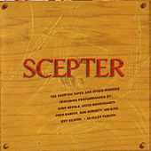 The Scepter Tapes and Other Rarities by Scepter