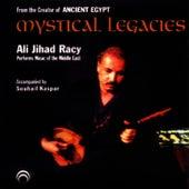 Mystical Legacies by Ali Jihad Racy
