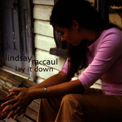 Lay It Down by Lindsay McCaul