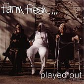 Played Out (1994-1996) by Farm Fresh