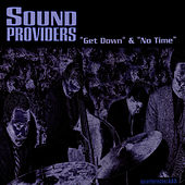 Get Down b/w No Time by Sound Providers