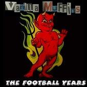 The Football Years/Hooligan Rock by Vanilla Muffins