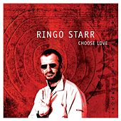 Choose Love by Ringo Starr