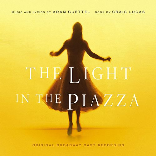 The Light in the Piazza by Adam Guettel