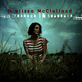 Stranded In Suburbia by Melissa McClelland