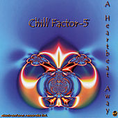 A Heartbeat Away by Chill Factor 5