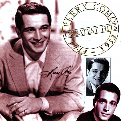 Greatest Hits 1943-1953 by Perry Como