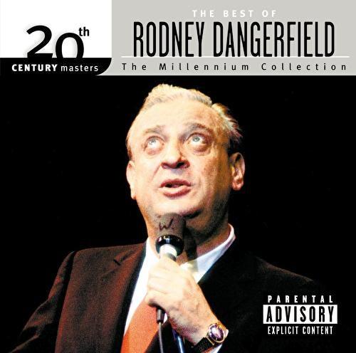 Best Of 20th Century by Rodney Dangerfield
