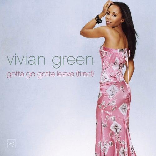 Gotta Go Gotta Leave (tired) Remix Single by Vivian Green