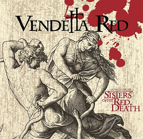 songs from sisters of the red death single by vendetta red