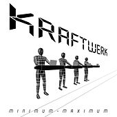 Minimum - Maximum van Kraftwerk