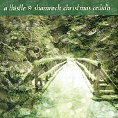 A Thistle And Shamrock Christmas Ceildih by Various Artists