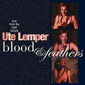 Blood and Feathers di Ute Lemper