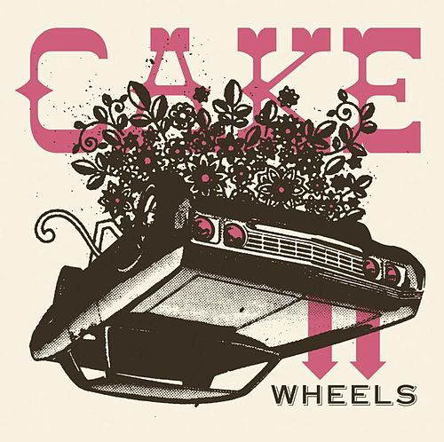 Wheels by Cake