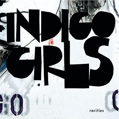 Rarities by Indigo Girls