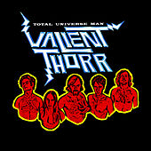 Total Universe Man by Valient Thorr