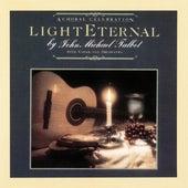 Light Eternal by John Michael Talbot