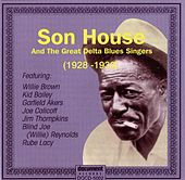 Son House & Great Delta Blues Singers 1928 - 1930 by Various Artists