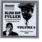 Blind Boy Fuller Vol. 6 1940 by Blind Boy Fuller