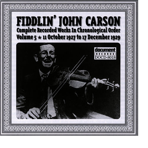 Fiddlin John Carson Vol. 5 1927 - 1929 by Fiddlin' John Carson