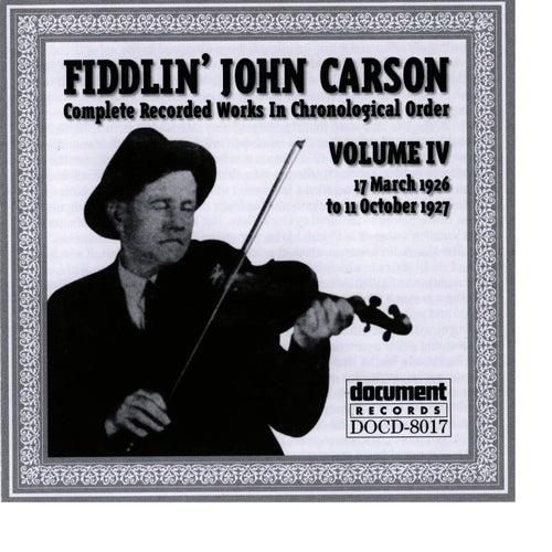 Fiddlin John Carson Vol. 4 1926 - 1927 by Fiddlin' John Carson