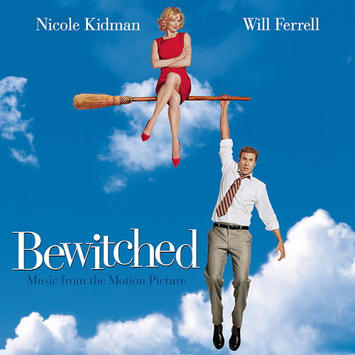 Bewitched: Music from the Motion Picture by Various Artists