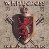 Triumphant Return by Whitecross