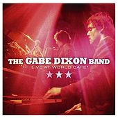 Live At World Cafe van Gabe Dixon Band