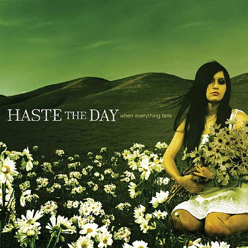 When Everything Falls by Haste The Day