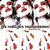 Painted On de The Fabulous Thunderbirds