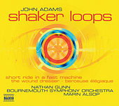 Shaker Loops / The Wound-Dresser by John Adams