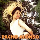 A Bailar Con Pacho Alonso by Pacho Alonso