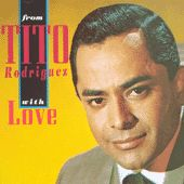 From Tito Rodriguez With Love by Tito Rodriguez
