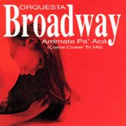 Arrimate Pa' Aca by Orquesta Broadway